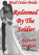 Mail Order Bride: Redeemed by the Soldier