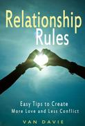 Relationship Rules - Easy Tips to Create More Love and Less Conflict