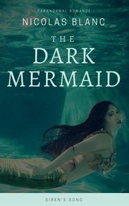 The Dark Mermaid: Siren's Song