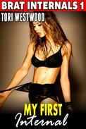 My First Internal : Brat Internals 1 (Virgin Erotica Breeding Erotica Pregnancy Erotica Age Gap Erotica)