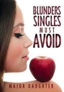 Blunders Singles Must Avoid