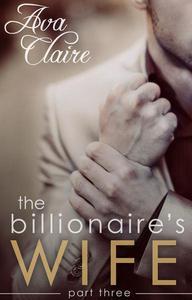 The Billionaire's Wife (Part Three)