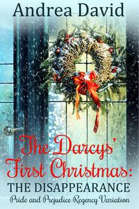 The Darcys' First Christmas: The Disappearance