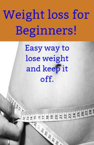 Weight Loss For Beginners.
