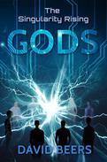 The Singularity Rising: Gods