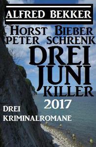 Drei Juni Killer 2017: Drei Kriminalromane