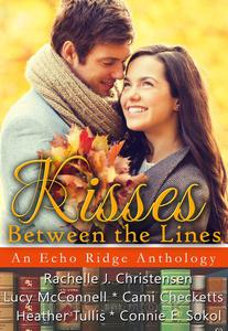 Kisses Between the Lines: An Echo Ridge Anthology