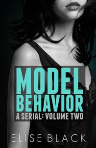 Model Behavior: Volume Two