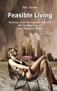 Feasible Living - Dealing with Ecological Anxiety While Adapting to Our Changing World
