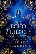 The Echo Trilogy Collection: The Complete Series