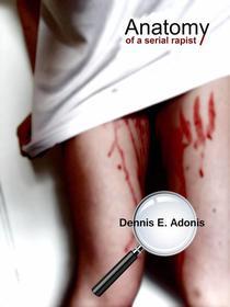 Anatomy of a Serial Rapist