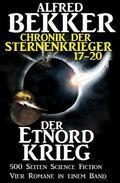 Alfred Bekker - Chronik der Sternenkrieger: Der Etnord-Krieg