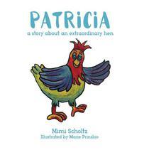Patricia the Extraordinary Hen