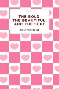 The Bold, The Beautiful, and The Sexy, vol-2 (Romance)