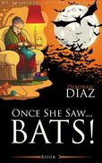 Once She Saw… Bats!