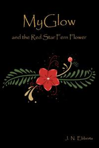 MyGlow and the Red Star Fern Flower