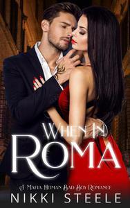 When in Roma: A Mafia Hitman Bad Boy Romance