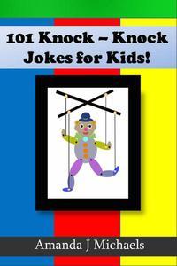 101 Best Knock Knock Jokes for Kids Spreading Laughter Among Kids