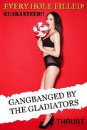 GANGBANGED By The Gladiators (An MMMMF Historical Gangbang Multiple Partner Orgy Erotica) (Every Hole Filled Guaranteed)