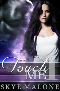 Touch Me: Part 1