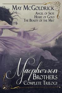 Macpherson Brothers Trilogy Box Set: Angel of Skye, Heart of Gold, and The Beauty of the Mist
