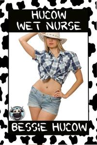 Hucow Wet Nurse (Nursing Lactating Milking BDSM Erotica Sex XXX)