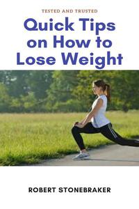 Quick Tips on How to Lose Weight