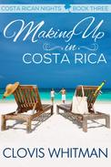 Making Up in Costa Rica