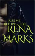 Kiss Me Before I Die