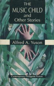 The Music Child and Other Stories: Contemporary Philippine Fiction