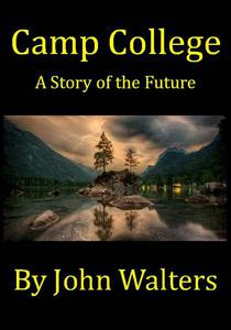 Camp College: A Story of the Future