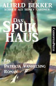 Das Spukhaus Ein Patricia Vanhelsing Roman