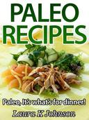 Easy Paleo Recipes:  It's what's for dinner!