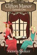 Clifton Manor - Episode One
