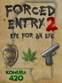 Forced Entry 2: Eye for an Eye