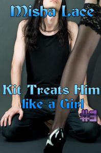 Kit Treats Him like a Girl #3