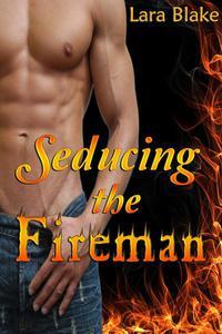 Seducing the Fireman (BBW Firefighter Erotic Romance)