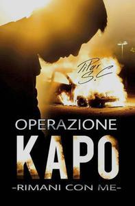 Rimani con me. Operazione Kapo.