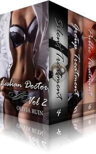 Lesbian Doctor Bundle Vol 2 (First Time Lesbian Medical BDSM Group Erotica)