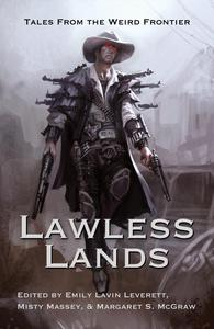Lawless Lands: Tales from the Weird Frontier