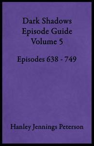 Dark Shadows Episode Guide Volume 5