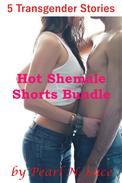 Hot Shemale Shorts Bundle