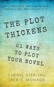 The Plot Thickens—21 Ways to Plot Your Novel
