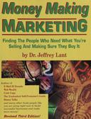 Money Making Marketing: Finding the people who need what you're selling and making sure they buy it.