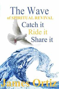 The Wave of Spiritual Revival- Catch it, Ride it, Share it