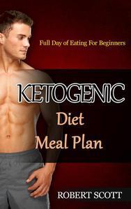 Ketogenic Diet Meal Plan: Full Day of Eating For Beginners