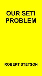Our Seti Problem