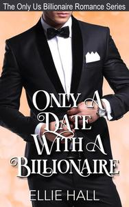 Only a Date with a Billionaire