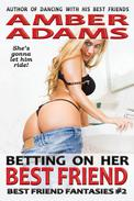 Betting On Her Best Friend (College Fantasies)