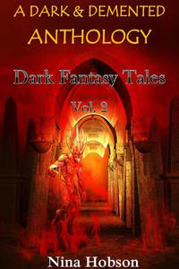 A Dark & Demented Anthology: Dark Fantasy Tales
